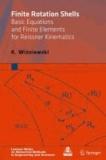 K. Wisniewski - Finite Rotation Shells - Basic Equations and Finite Elements for Reissner Kinematics.