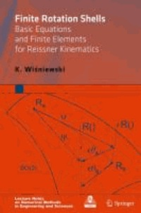 K. Wisniewski - Finite Rotation Shells - Basic Equations and Finite Elements for Reissner Kinematics.
