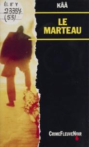 Kââ - Le Marteau.