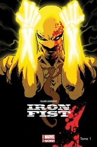 Kaare Kyle Andrews - Iron Fist Tome 1 : Rage.