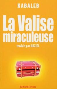 Kabaleb - La Valise miraculeuse.