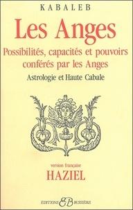 Les anges - Possibilités, capacités et pouvoirs conférés par les Anges. Astrologie et Haute Cabale.pdf