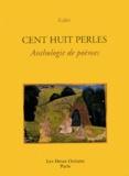 Kabîr - Cent huit perles - Anthologie de poèmes.