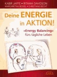 Kabir Jaffe et Ritama Davidson - Deine Energie in Aktion! - »Energy Balancing« fürs tägliche Leben.