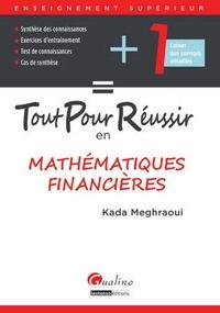 Kada Meghraoui - Tout pour réussir en mathématiques financières.