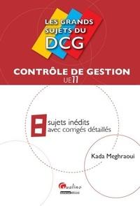 Kada Meghraoui - UE 11 Contrôle de gestion - 8 sujets inédits avec corrigés détaillés.