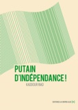 Kaddour Riad - Putain d'indépendance !.
