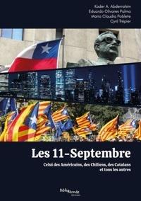 Kader a. Abderrahim et Palma eduardo Olivares - Les 11-Septembre - Celui des Américains, des Chiliens, des Catalans et tous les autres.