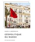 Kader Abderrahim - Géopolitique du Maroc.