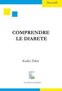 Kader Tahri - Comprendre le diabète.