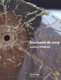 Kadhem Khanjar - Marchand de sang.