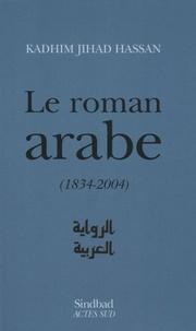 Checkpointfrance.fr Le roman arabe (1834-2004) - Bilan critique Image