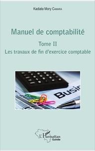 Manuel De Comptabilite Tome 2 Les Travaux De De Kadiata Mory Camara Grand Format Livre Decitre