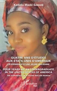 Kadidia Macki Samaké - Quatre ans d'études aux Etats-Unis d'Amérique - L'expérience d'une jeune malienne.