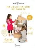 Kadre Spitz et Kristina Tort - Ma jolie maison de poupée - Avec des maxi-stickers.