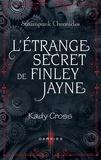 Kady Cross - L'étrange secret de Finley Jayne.