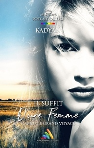 Kadyan Kadyan et Homoromance Éditions - Il suffit d'une femme - Tome 1 : Le grand voyage - livre lesbien | roman lesbien.