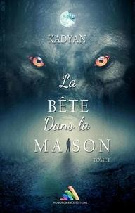 Kadyan Kadyan - La bête dans la maison - tome 1.
