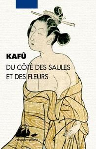 Du côté des saules et des fleurs -  Kafû | Showmesound.org