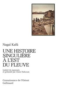 Kafû Nagaï - Une histoire singulière à l'est du fleuve.