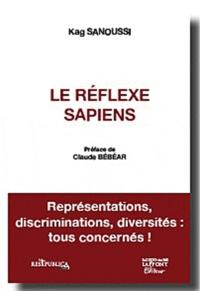 Kag Sanoussi - Le Réflexe Sapiens - Diversité : l'entreprise, peut mieux faire... Le politique, davantage.