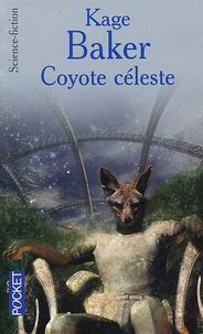 Kage Baker - Coyote céleste.