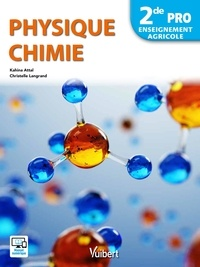 Kahina Attal et Christelle Langrand - Physique-chimie 2de pro Enseignement agricole.