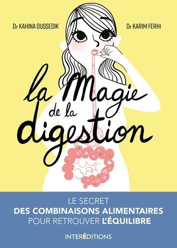 La magie de la digestion. Le secret des combinaisons alimentaires pour retrouver l'équilibre