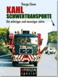 Kahl Schwertransporte - Die achtziger und neunziger Jahre.