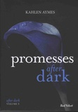 Kahlen Aymes - After dark Tome 3 : Promesses.
