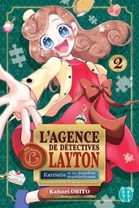 Kahori Orito - L'agence de détectives Layton. Katrielle et les enquêtes mystérieuses Tome 2 : .