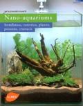 Kai Alexander Quante - Nano-aquariums - Installation, entretien, plantes, poissons, crustacés.