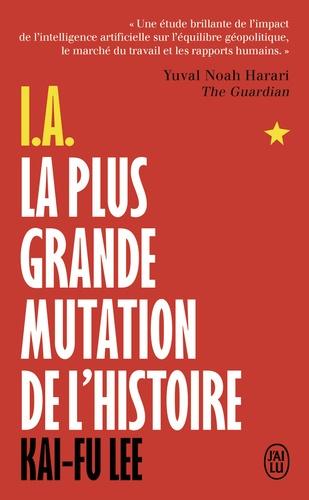 I.A. La plus grande mutation de l'histoire. Qui dominera l'I.A. dominera le monde