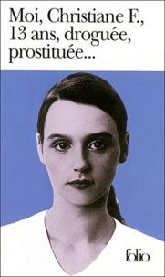 Il télécharge des livres pdf Moi, Christiane F., 13 ans, droguée, prostituée par Kai Hermann, Horst Rieck 9782070374434