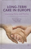 Kai Leichsenring et Jenny Billings - Long-Term Care in Europe - Improving Policy and Practice.
