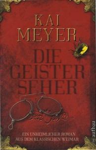 Kai Meyer - Die Geisterseher.