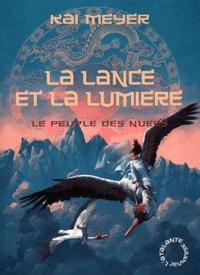 Kai Meyer - Le peuple des nuées Tome 2 : La lance et la lumière.