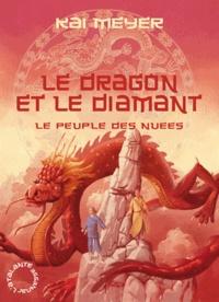 Kai Meyer - Le peuple des nuées Tome 3 : Le dragon et le diamant.