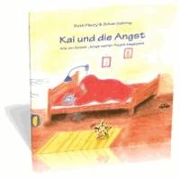 Kai und die Angst - Wie ein kleiner Junge seiner Angst begegnet.