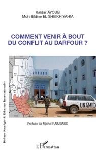 Kaïdar Ayoub - Comment venir à bout du conflit au Darfour ?.