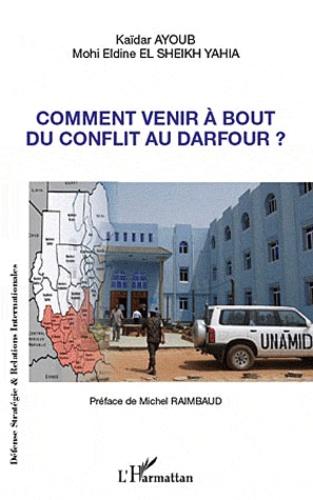 Kaïdar Ayoub et Mohi Eldine El Sheikh Yahia - Comment venir à bout du conflit au Darfour ?.