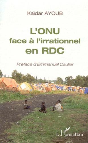 Kaïdar Ayoub - L'ONU face à l'irrationnel en RDC.
