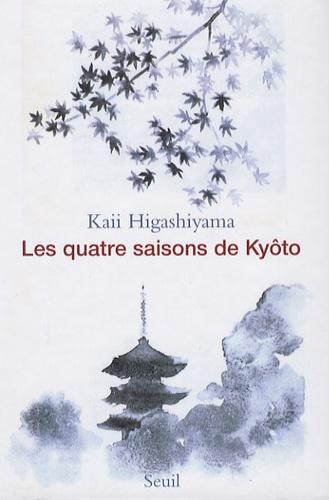 Kaii Higashiyama - Les quatre saisons de Kyôto.