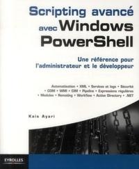 Scripting avancé avec Windows PowerShell - Une référence pour ladministrateur et le développeur.pdf
