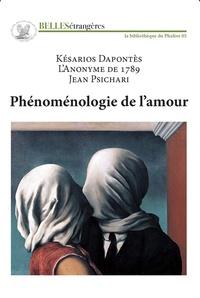 Kaisarios Dapontès et  L'Anonyme de 1789 - Phénoménologie de l'amour.