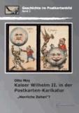 """Kaiser Wilhelm II. in der Postkarten-Karikatur - """"Herrliche Zeiten""""?."""