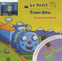 Kait Eaton et Craig Eaton - Le petit train bleu et son circuit géant.