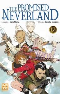Kaiu Shirai et Posuka Demizu - The Promised Neverland Tome 17 : La bataille de la capitale.