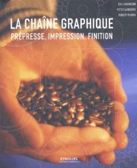Kaj Johansson et Peter Lundberg - La chaîne graphique - Prépresse, impression, finition.