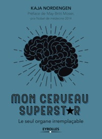 Kaja Nordengen - Mon cerveau superstar - Le seul organe irremplaçable.